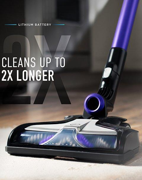 Cleans up to 2X longer